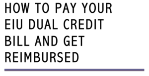 How to pay your EIU dual credit bill and get reimbursed